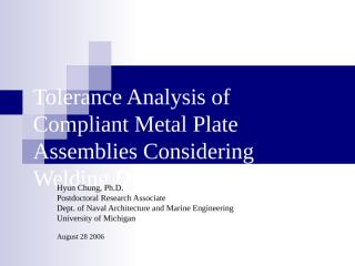 Tolerance Analysis of Compliant Metal Plate Assemblies Considering Welding Distortion.ppt
