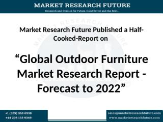 Global Outdoor Furniture Market Research Report - Forecast to 2022.pptx