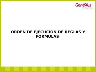 05-OrdenEjecucionReglasYFormulas.ppt