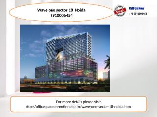 Wave one sector 18 noida  9910006454 noida, rent leasing.pptx