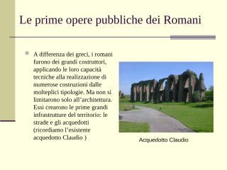 Le prime opere pubbliche dei Romani.ppt
