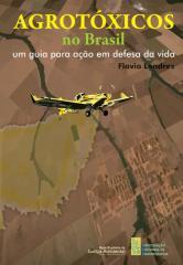 Agrotóxicos no Brasil - Um Guia Para Ação em Defesa da Vida - Flavia Londres.pdf
