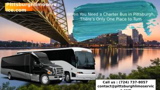 When You Need a Charter Bus in Pittsburgh, There's Only One Place to Turn.pptx